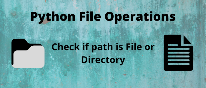 Python Program to Check if Path is File or Directory